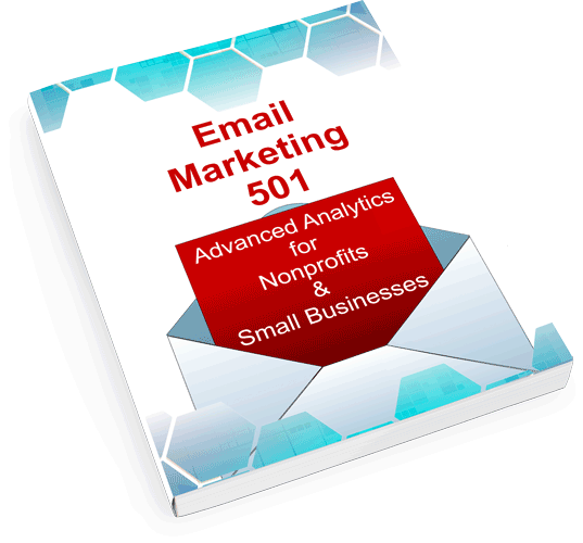 Kindle ebook Email Marketing 501 Advanced Analytics for Nonprofits & Small Businesses